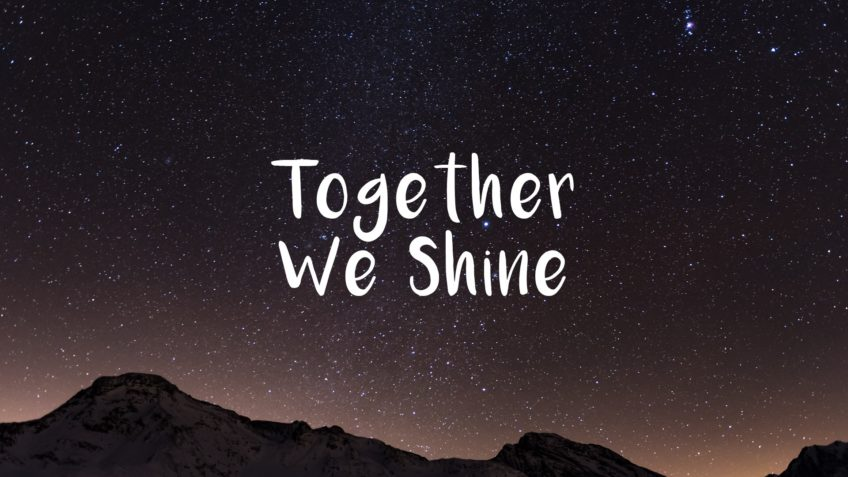 Together we shine